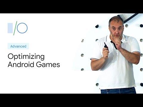 Optimizing Android Games Performance (Google I/O'19)
