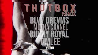 THOT BOX REMIX ft. BLVV DREVMS, MOTHA CHANEL, RIICHY ROYAL, TIMLEE
