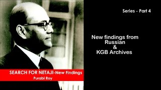 New Findings from Russian & KGB Archives. Search for Netaji - Part 4
