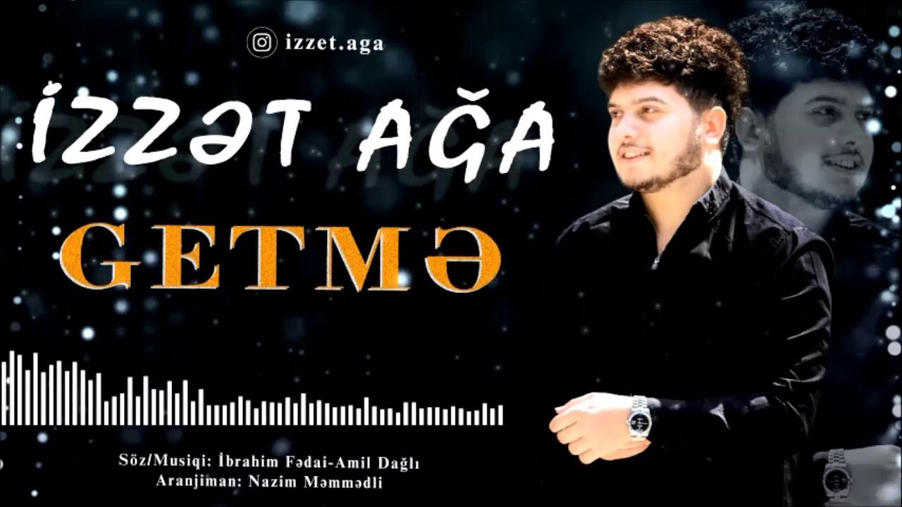 Izzet Aga - Getme 2020