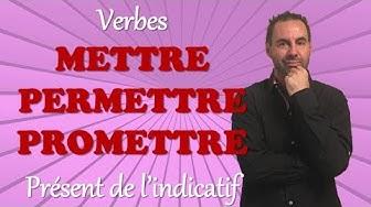 """Conjuguer les verbes """"METTRE, PERMETTRE, PROMETTRE"""" au présent de l'indicatif"""