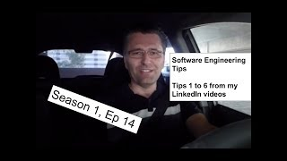 Software Engineering Tips - Tips 1 to 6 from my LinkedIn videos