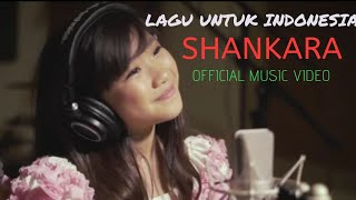 SHANKARA -   LAGU UNTUK INDONESIA (OFFICIAL MUSIC VIDEO) #SAVELAGUANAK