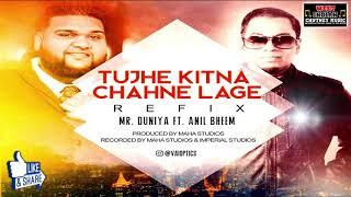 Mr. Duniya & Anil Bheem - Tujhe Kitna Chahne Lage (2019 Bollywood Refix)