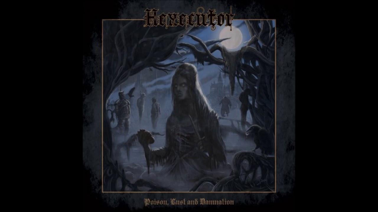 Hexecutor - Poison, Lust and Damnation (Full Album) - YouTube