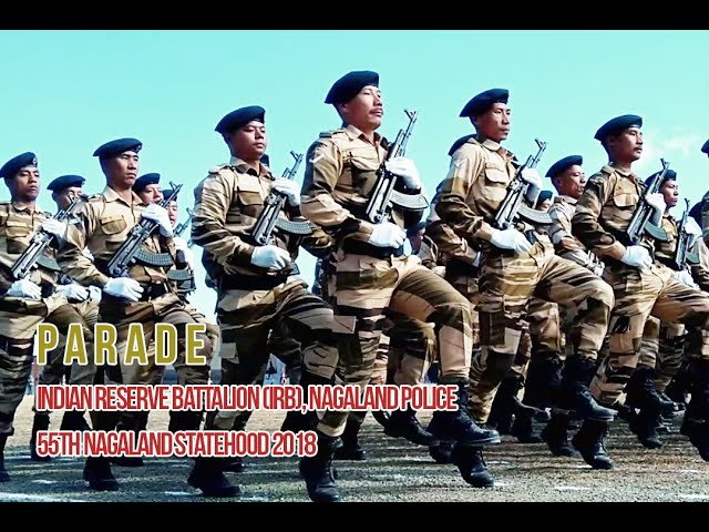 Parade - Indian Reserve Battalion (IRB) Nagaland Police -Nagaland Statehood day 2018