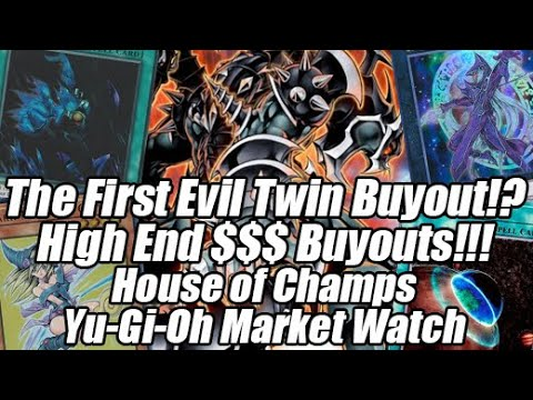 The First Evil Twin Buyout!? High End $$$ Buyouts EVERYWHERE! House of Champs Yu-Gi-Oh Market Watch