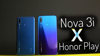 Huawei Nova 3i Vs Honor Play | تنين الجيمز ولا سيلفي النجوم