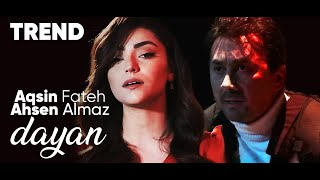 Aqsin Fateh & Ahsen Almaz - Dayan ( Official Video )