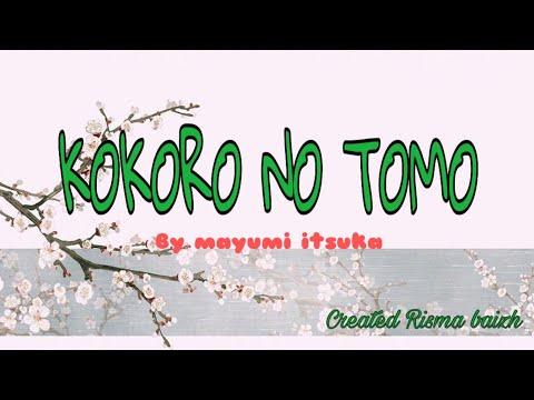 KOKORO NO TOMO~ Lyric (Mayumi itsuka) (terjemahan Indonesia)