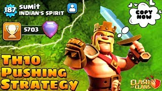 Coc | Above 5700! Trophy | TH10 Trophy Pushing Strategy 2018 | TH10 Vs TH12 | Mostly 2 Star On TH12