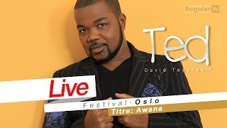 David Tayorault (TED) - Awana ( Live Oslo Festival )