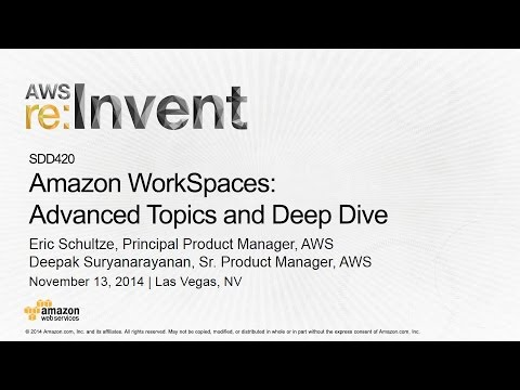 AWS re:Invent 2014 | (SDD420) Amazon WorkSpaces: Advanced Topics and Deep Dive