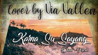 Karna Su Sayang - Near Feat. Dian Sorowea   Cover Via Vallen   Audio Hq