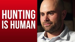 REMI WARREN - HUNTING IS HUMAN: How Killing Animals Can Be The Ultimate Form of Respect - Part 1/2