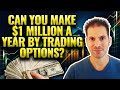 Options Trading Strategies How I Make $1 Million a Year Trading Options