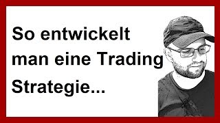 Daytrading: Wie man eine Trading Strategie entwickelt die funktioniert