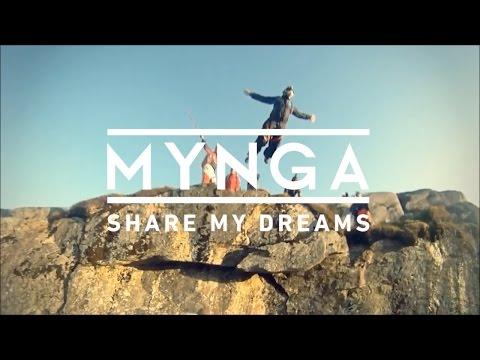 MYNGA - Share My Dreams (Music Video HD)