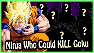 6 Ninja From The Naruto Universe That Could Beat/Kill Goku! (Theory/Analysis) Anime What Ifs #1