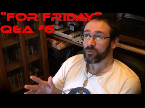 """""""For Friday"""" Q&A #6"""