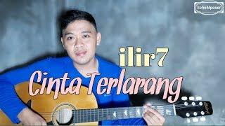 ILIR7 - Cinta Terlarang....Lagu ini mengajarkan cara selingkuh yg baik😂😂 - yg setia JANGAN DENGAR
