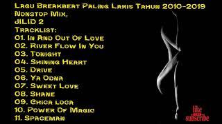 Lagu Breakbeat Paling Laris Di Tahun 2010-2019 DJ Nonstop Mix,  JILID 2