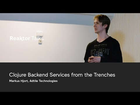 Reaktor Talks: Markus Hjort, Clojure Backend Services from the Trenches
