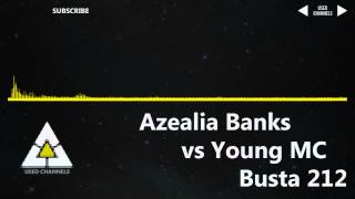 Azealia Banks vs Young MC - Busta 212