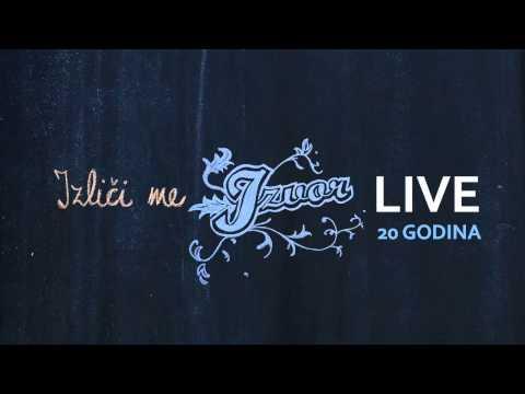 Izliči me - Izvor LIVE 20 godina