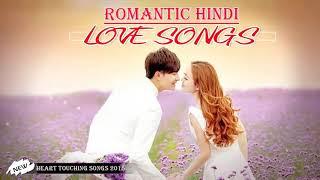 Latest hindi romantic songs-Bollywood heart touching songs 2018