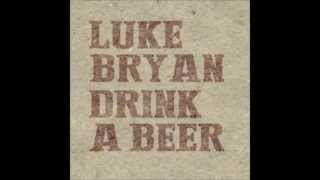 Drink A Beer-Luke Bryan (Lyrics)