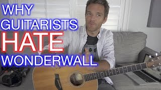 Why Guitarists Hate Wonderwall
