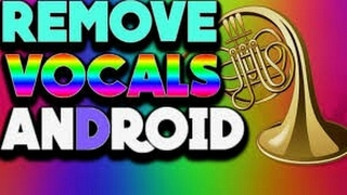 How to remove vocal from any song  Android / IOS  2017