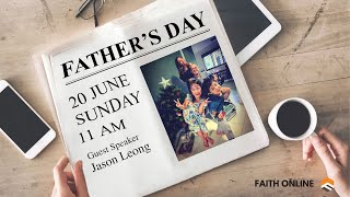 20 JUNE 2021 | Father's Day | Brother Jason Leung | Faith Assembly of God Church