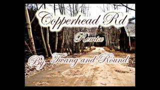 Twang and Round - Copperhead Rd. (REMIX)