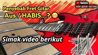 PAKAI FRET GITAR BAGUS apakah AWET dan TAHAN LAMA???    adin guitar service TIPS