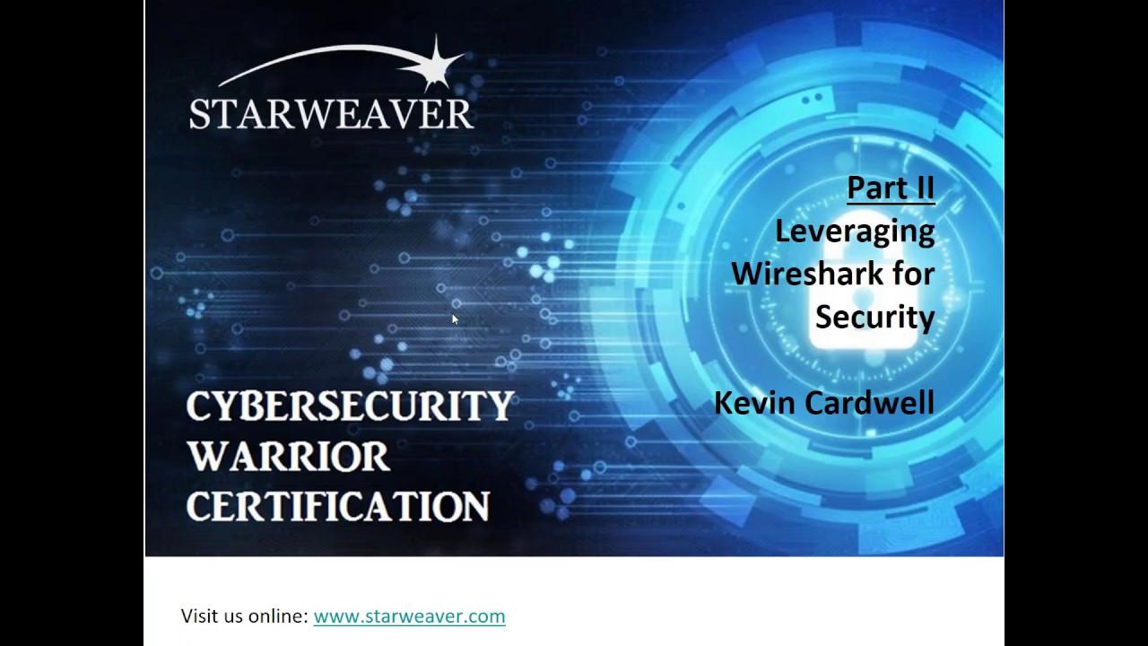Cyberwarrior Certification Part 2 Leveraging Wireshark For