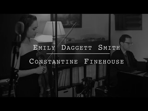 Emily Daggett Smith & Constantine Finehouse / César Franck: Sonata in A Major, II. Allegro