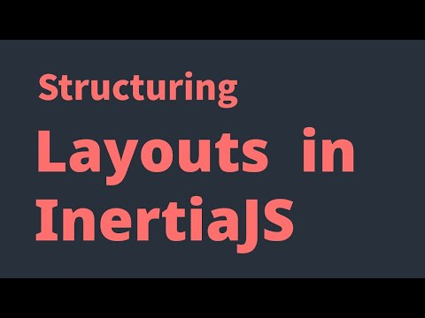 Structuring Layouts In Inertiajs Applications