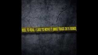 Reel 2 Real - I Like To Move It (Mike Traxx 2015 remix)