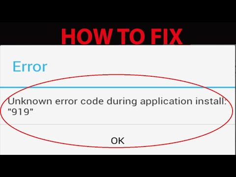 "How To Fix ""Unknown error code during application install:919"" on Google Play Store ?"