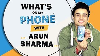 Whats On My Phone With Arun Sharma Phone Secrets Revealed MTV Roadies Winner