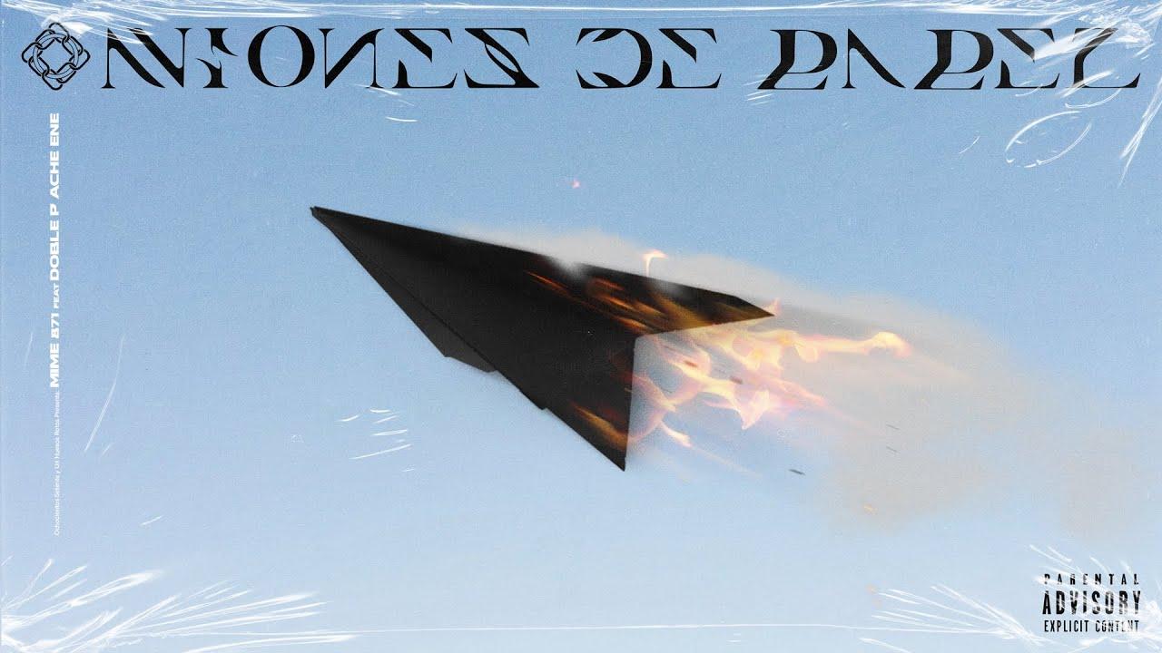 Mime871 - Aviones de Papel feat Doble P Ache Ene (Prod. x Chimmy Backs)