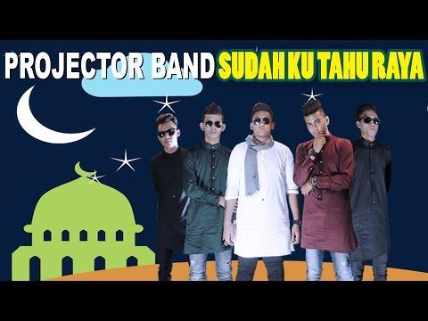 Lirik Lagu Sudah Ku Tahu Raya - Projector Band