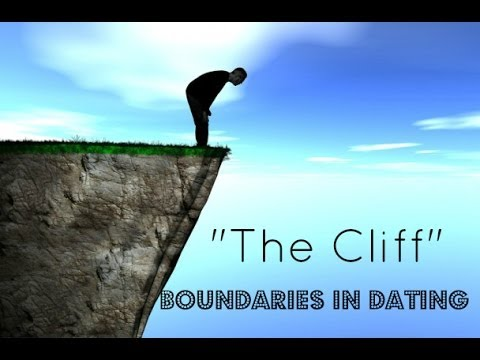 Boundaries In Dating: The Cliff!!!