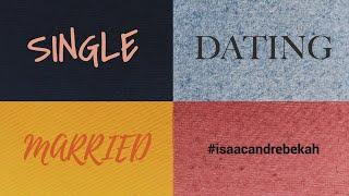 Single, Dating, Married #isaacandrebekah (Sunday 05/09/21)