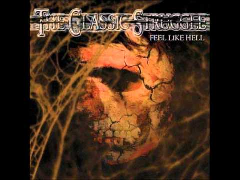 The Classic Struggle - Feel Like Hell [Full Album]