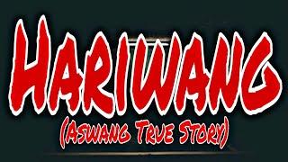 Download HARIWANG / ASWANG TRUE STORY (KWENTONG ASWANG)