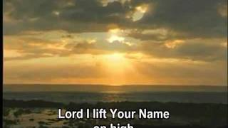 Lord I Lift Your Name On High - Rick Founds