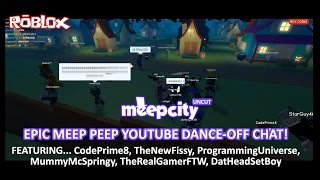 SFG - Roblox MeepCity - 'The Epic Meep Peep Youtube Dance Off Chat! UNCUT
